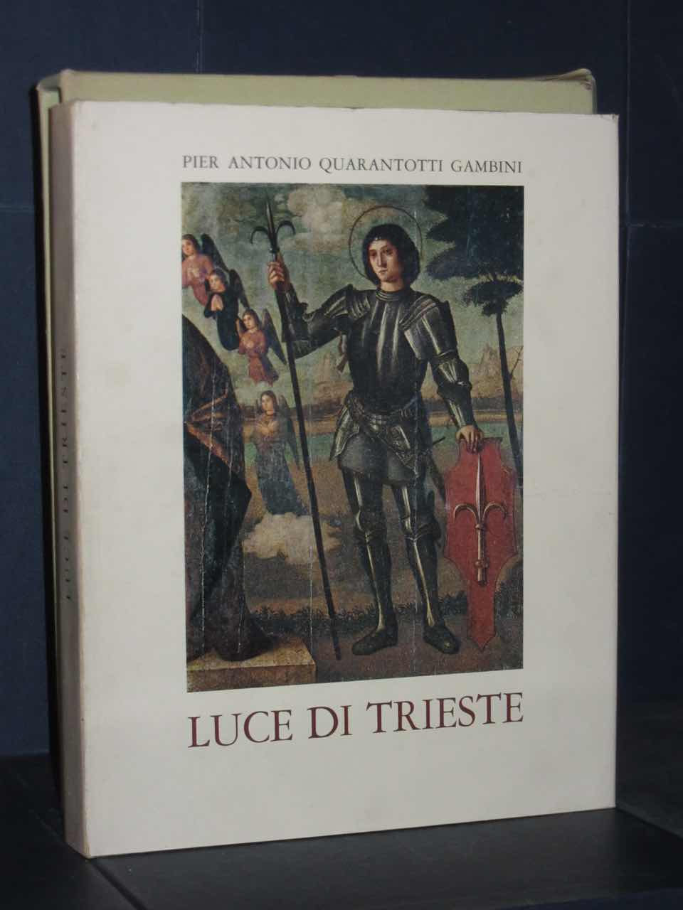 Pier Antonio Quarantotti Gambini - Luce di Trieste - ERI ...