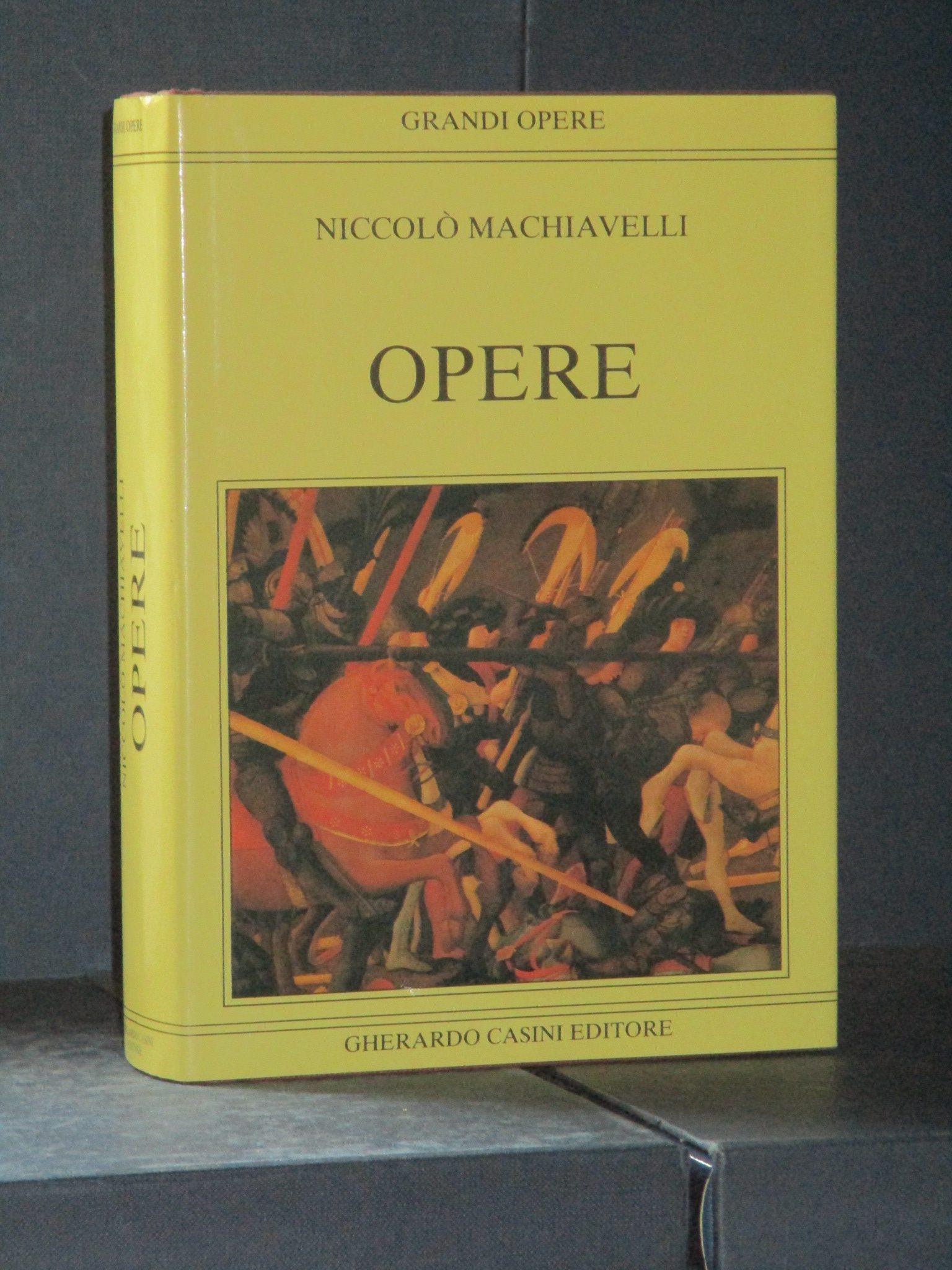 Niccolò Machiavelli - Opere - Casini, Grandi Opere - 1989